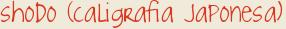 shodo (caligrafia japonesa)
