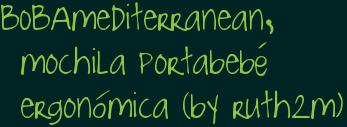 BOBAmediterranean, mochila portabebé ergonómica (by ruth2m)